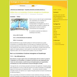 Pétition Non a un incinérateur d'ordures ménagères en Guadeloupe - l'écologie en Guadeloupe