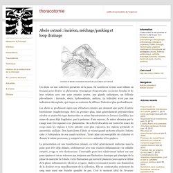 Abcès cutané : incision, méchage/packing et loop drainage