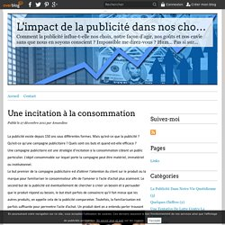Une incitation à la consommation - L'impact de la publicité dans nos choix et notre consommation
