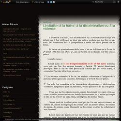 L'incitation à la haine, à la discrimination ou à la violence - Legiblog, le droit des blogs.