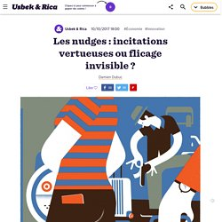 Nudges : incitations vertueuse, flicage invisible?