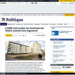 L'UMP veut inciter les locataires de HLM à acheter leur logement