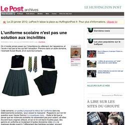 L'uniforme scolaire n'est pas une solution aux incivilités - prof-ondefatigue sur LePost.fr (20:35)