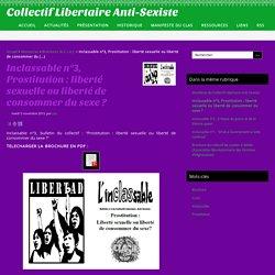 Inclassable n°3, Prostitution : liberté sexuelle ou liberté de consommer du sexe ? - Collectif Libertaire Anti-Sexiste