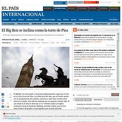 El Big Ben se inclina como la torre de Pisa