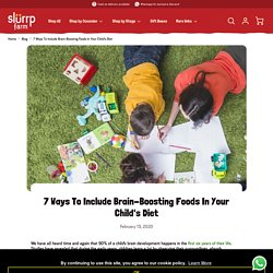 7 Ways To Include Brain-Boosting Foods In Your Child's Diet – Slurrp Farm