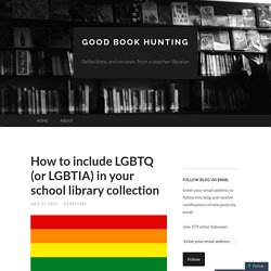 How to include LGBTQ (or LGBTIA) in your school library collection