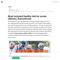 Must Included Healthy diet for senior citizens