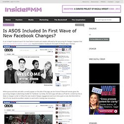 Inside FMM » Is ASOS Included In First Wave of New Facebook Changes?