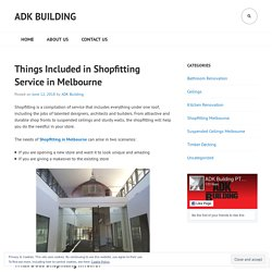 Things Included in Shopfitting Service in Melbourne – ADK Building