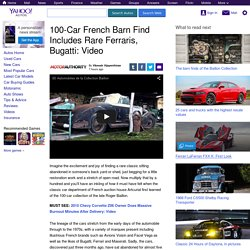 100-Car French Barn Find Includes Rare Ferraris, Bugatti: Video
