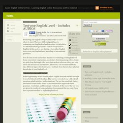 Test your English Level - Includes AUDIOS - Learn English online for free - Learning English online: Resources and free material Learn English online for free – Learning English online: Resources and free material