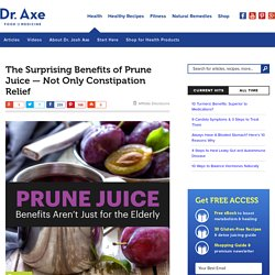 Prune Juice Benefits Including Prune Juice for Constipation - Dr. Axe