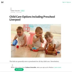 Child Care Options Including Preschool Liverpool – Colleen Grenville – Medium