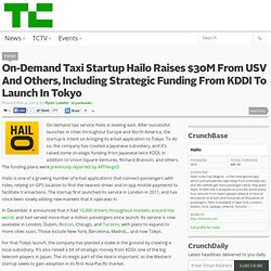 On-Demand Taxi Startup Hailo Raises $30M From USV And Others, Including Strategic Funding From KDDI To Launch In Tokyo