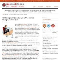 No Choice pour l'Open Data, IL FAUT y inclure juridique ET politique!