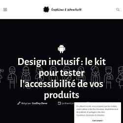 Design inclusif : le kit pour tester l'accessibilité de vos produits