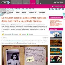 La inclusión social de adolescentes y jóvenes, desde Ana Frank y su contexto histórico