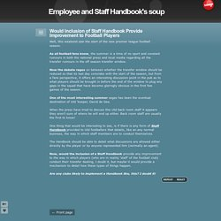 Would Inclusion of Staff Handbook Provide Improvement to Football Players - Employee and Staff Handbook's soup