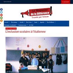 L'inclusion scolaire à l'italienne - Le Magazine de la Différence