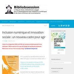 Inclusion numérique et innovation sociale : un nouveau cadre pour agir -