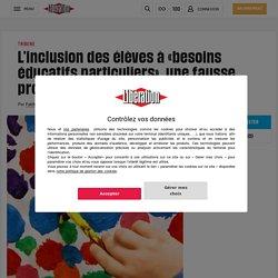 L'inclusion des élèves à «besoins éducatifs particuliers», une fausse promesse d'égalité