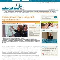 Inclusione scolastica e ambienti di apprendimento 2.0