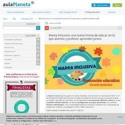 Marea Inclusiva: una nueva forma de educar en la que alumno y profesor aprenden juntos