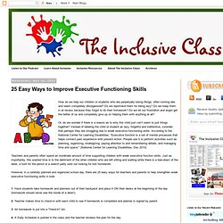 The Inclusive Class: 25 Easy Ways to Improve Executive Functioning Skills