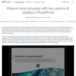 Present more inclusively with live captions & subtitles in PowerPoint - Microsoft 365 Blog