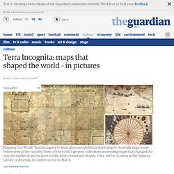 Terra Incognita: maps that shaped the world – in pictures