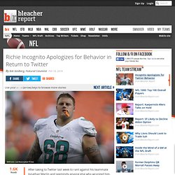 Richie Incognito Apologizes for Behavior in Return to Twitter