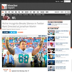 Richie Incognito Breaks Silence in Twitter Rant Directed at Jonathan Martin