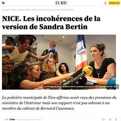 NICE. Les incohérences de la version de Sandra Bertin