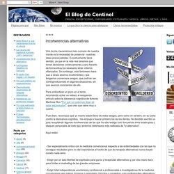 El Blog de Centinel: Incoherencias alternativas