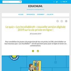 Le quiz « Les Incollables® » nouvelle version digitale 2019 sur la vie privée en ligne !