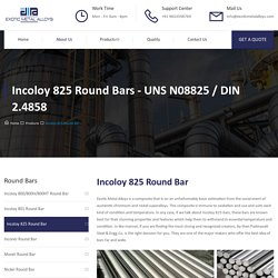 Incoloy 825 Round Bar - Exotic Metal Alloys