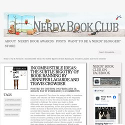 Incombustible Ideas: The Subtle Bigotry of Book Banning by Jennifer LaGarde and Travis Crowder