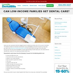 Can low-income families get dental care? - Lower My Dental Bills