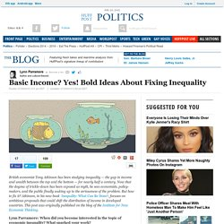 Basic Income? Yes! Bold Ideas About Fixing Inequality