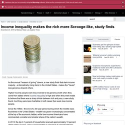 Income inequality makes the rich more Scrooge-like, study finds