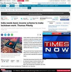 India needs basic income scheme to make lockdown work: Thomas Piketty
