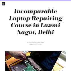 Incomparable Laptop Repairing Course in Laxmi Nagar, Delhi — Hitech's Blog
