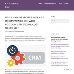 Raise High Response Rate and Incomparable ROI with PolyCom CRM Technology Users List