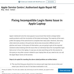 Fixing Incompatible Login Items Issue in Apple Laptop – Apple Service Centre