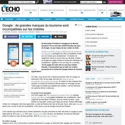Google : de grandes marques du tourisme sont incompatibles sur les mobiles - L'Echo Touristique