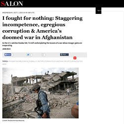 I fought for nothing: Staggering incompetence, egregious corruption & America's doomed war in Afghanistan