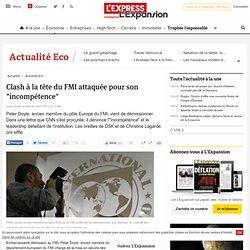"""Clash à la tête du FMI attaquée pour son """"incompétence"""""""