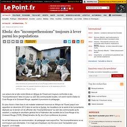 """Ebola: des """"incompréhensions"""" toujours à lever parmi les populations"""