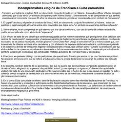 Incomprensibles elogios de Francisco a Cuba comunista